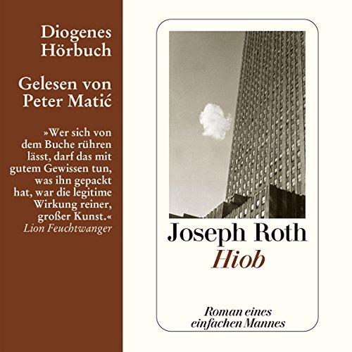 Hiob                   Autor:                                                                                                                                 Joseph Roth                               Sprecher:                                                                                                                                 Peter Matic                      Spieldauer: 6 Std. und 10 Min.     85 Bewertungen     Gesamt 4,7