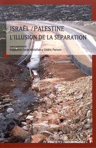 Israël / Palestine, l'illusion de la séparation