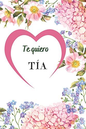 Te quiero TIA: Regalo Originales Para TIA , Puede ser usado como Libreta de Apuntes, , Planificador, Hacer Listas o como Agenda de Direcciones y Teléfonos , Regalos Originales