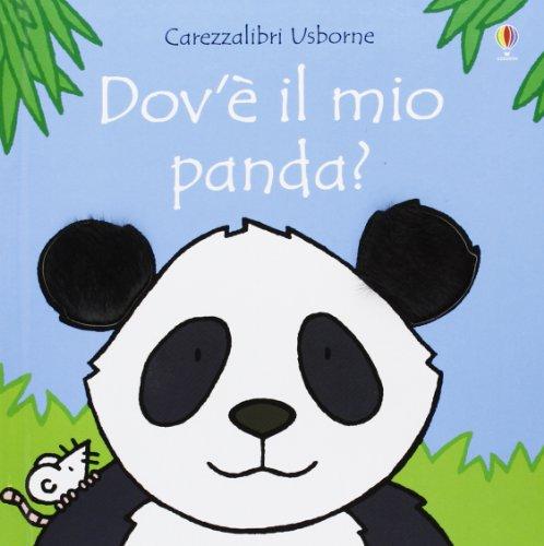 Dov'è il mio panda? Ediz. illustrata