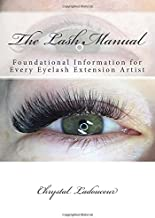 The Lash Manual: Foundational Information for Every Eyelash Extension Artist