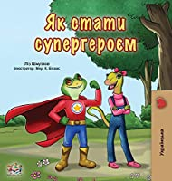 Being a Superhero (Ukrainian Book for Kids) (Ukrainian Bedtime Collection)