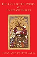 The Collected Lyrics of Hafiz of Shiraz (Classics of Sufi Poetry)