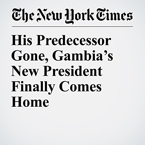 His Predecessor Gone, Gambia's New President Finally Comes Home copertina