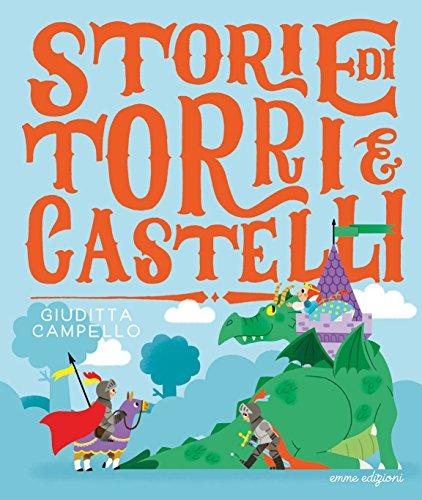 Storie di torri e castelli. Ediz. a colori