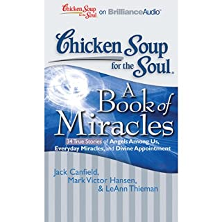 Chicken Soup for the Soul: A Book of Miracles - 34 True Stories of Angels Among Us, Everyday Miracles and Divine Appointment audiobook cover art