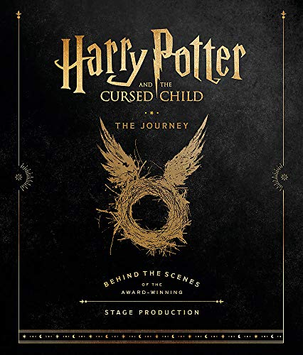 Harry Potter and the Cursed Child: The Journey: Behind the Scenes of the Award-Winning Stage Production (Harry Potter Theatrical Produc)