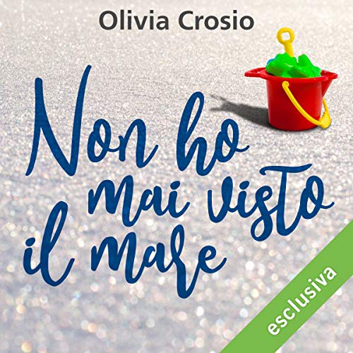 Non ho mai visto il mare audiobook cover art