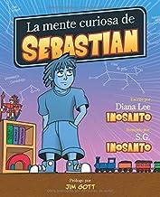 LA MENTE CURIOSA DE SEBASTIAN (Spanish Edition)