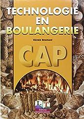 Technologie en boulangerie, CAP 1ère et 2ème année, livre de l'élève de Gérald Biremont