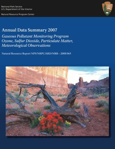 Annual Data Summary 2007: Gaseous Pollutant Monitoring Program Ozone, Sulfur Dioxide, Particulate Matter, Meteorological Observations