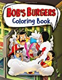 Bob s Burgers Coloring Book: Bobs Burger Anxiety Coloring Books For Adults