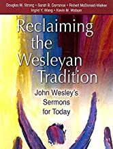 Reclaiming Our Wesleyan Tradition: John Wesley's Sermons for Today