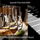Upscale Thai Hotel BGM