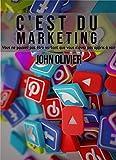 C'est du marketing: Vous ne pouvez pas être vu tant que vous n'avez pas appris à voir (French Edition)