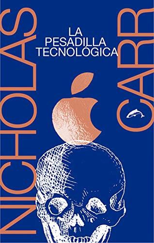 La pesadilla tecnológica (El martillo de Enoch)