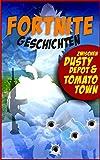 Fortnite Geschichten: zwischen Dusty Depot und Tomato Town
