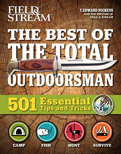 The Best of The Total Outdoorsman: 501 Essential Tips and Tricks (Field & Stream)