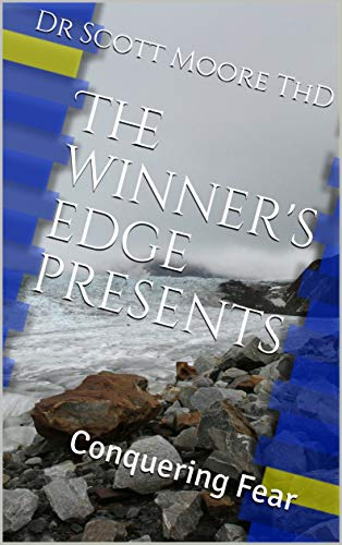 The winner's edge presents: Conquering Fear (English Edition)