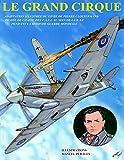 Le Grand Cirque. Vol.1: Adaptation en BD du livre classique de Pierre Clostermann, pilote de chasse dans la R.A.F pendant la IIe Guerre Mondiale