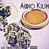 Audio Kush [Explicit]