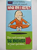 Hallmark Funny Fragen, warum bin ich hier die Antwort ist... Geburtstag Grußkarte