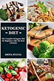KETOGENIC DIET: The Complete Ketogenic Diet for Beginners with The Keto Lifestyle! (English Edition)