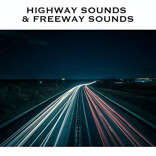 Loopable Radiance, Highway Sounds & Freeway Sounds