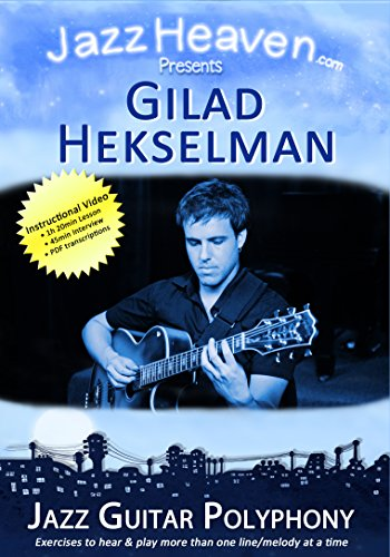 Jazz-Gitarre Lehr-DVD Gilad Hekselman Jazz Guitar Polyphony Improvisation Video Licks Techniken Harmonik Jazz Gitarre Lernen Tipps Harmonielehre Akkorde JazzGitarre Polyphonie