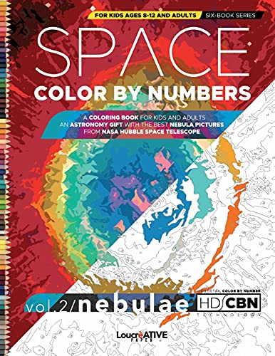 Space Color by Numbers for Kids Ages 8-12 and Adults: A Space Coloring Book for Kids and Adults | an Astronomy Gift With the Best Nebula Pictures From ... Coloring Journey from Space to Microscope.)