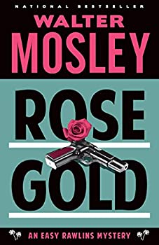 Rose Gold  An Easy Rawlins Mystery