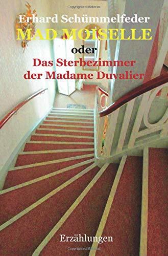 Mad Moiselle: Das Sterbezimmer der Madame Duvalier, Erzählungen