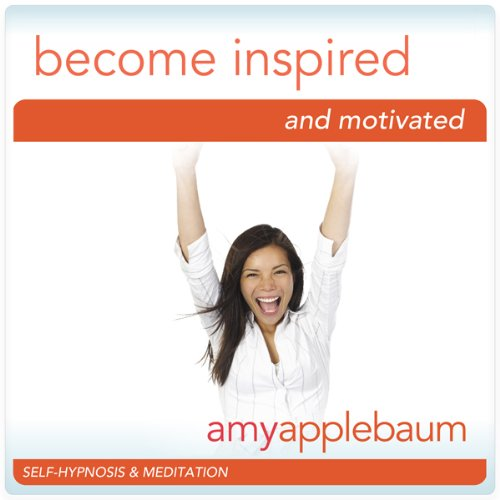 Become Inspired and Motivated (Self-Hypnosis & Meditation) audiobook cover art