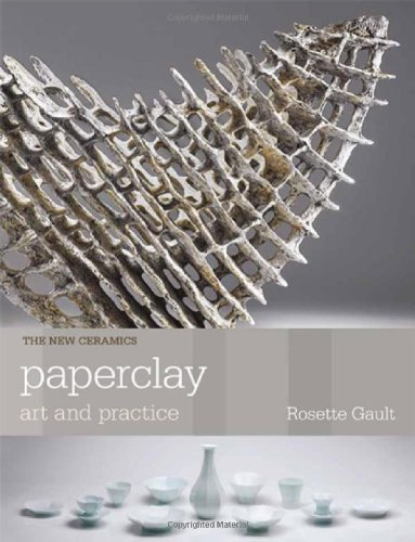 Compare Textbook Prices for Paperclay: Art and Practice The New Ceramics  ISBN 9780812222418 by Gault, Rosette