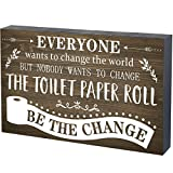 Farmhouse Bathroom Sign Everyone Wants to Change The World But Nobody Wants to Change The Toilet Paper Roll Rustic Wooden Wall Box Sign Funny Wall Plaque Decor for Home, 7.87 x 5.1 Inch
