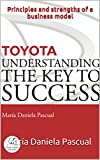 TOYOTA: UNDERSTANDING THE KEY TO SUCCESS: Principles and strengths of a business model (BUSINESS LIFE) (English Edition)