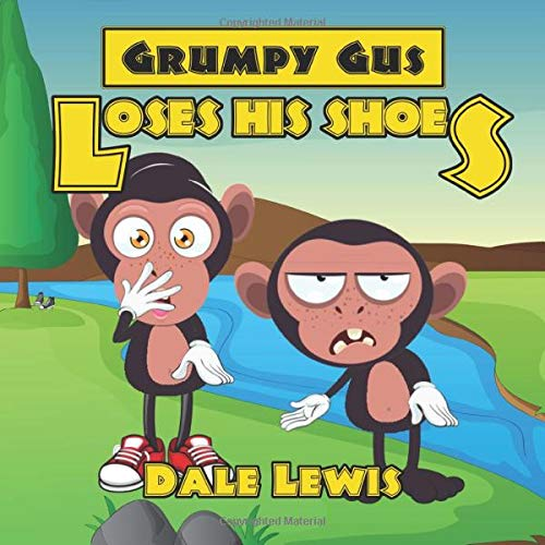 Grumpy Gus Loses His Shoes (Books for Kids)
