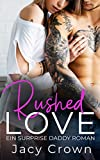 Rushed Love: Ein Surprise Daddy Roman (Unexpected Love Stories)