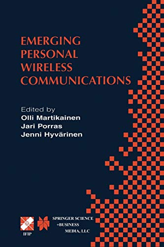 Emerging Personal Wireless Communications: IFIP TC6/WG6.8 Working Conference on Personal Wireless Communications (PWC'2001), August 8–10, 2001, ... and Communication Technology, 67, Band 67)