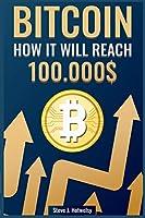 Bitcoin: How it will reach $ 100,000