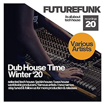 Dub House Time (Winter '20)