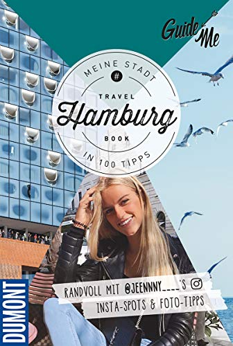 GuideMe Travelbook Hamburg: Instagram-Spots & Must-See-Sights inkl. Foto-Tipps von @jeennny___ (Dumont GuideMe)