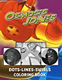 Osmosis Jones Dots Lines Swirls Coloring Book: Osmosis Jones The Perfection Activity Color Books For Kid And Adult