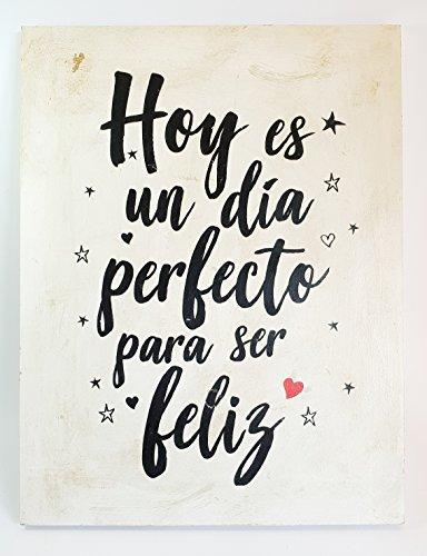 Cartel de madera decorativo 30x23 'Hoy es un día perfecto para ser feliz'