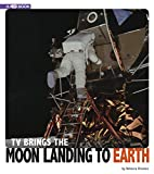 TV Brings the Moon Landing to Earth: 4D An Augmented Reading Experience (Captured Television History 4D)