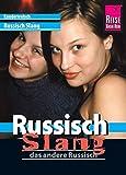 Reise Know-How Sprachführer Russisch Slang - das andere Russisch: Kauderwelsch-Band 213