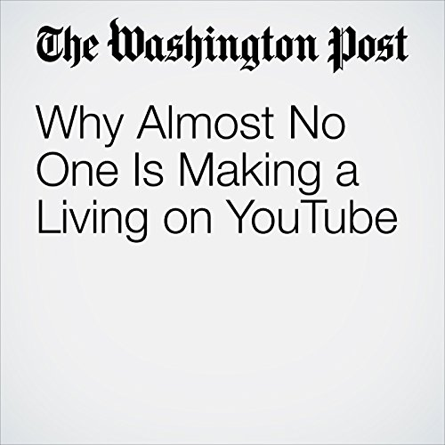 Why Almost No One Is Making a Living on YouTube copertina