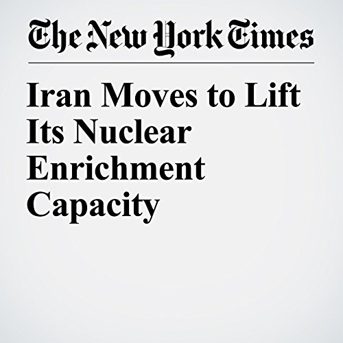 Iran Moves to Lift Its Nuclear Enrichment Capacity copertina