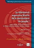 Le référendum expression directe de la souveraineté du peuple ? Essai critique sur la rationalisation de l'expression référendaire en droit comparé