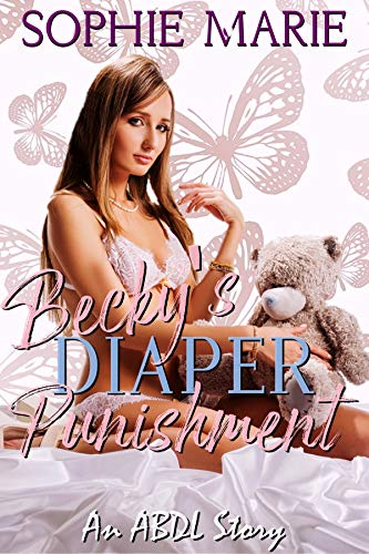 Becky's Diaper Punishment (An ABDL Age Play Romance)